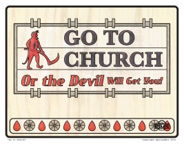Go to Church or the Devil Will Get You!